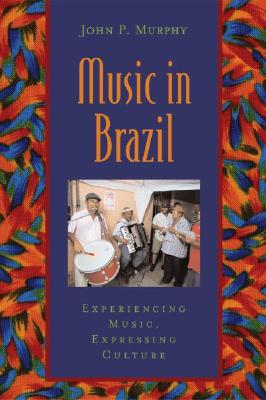 Music in Brazil By Murphy, John P.