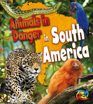 Animals in Danger in South America By Spilsbury, Richard